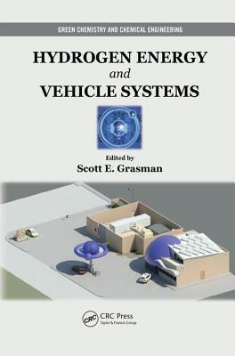Hydrogen Energy and Vehicle Systems - Grasman, Scott E. (Editor)