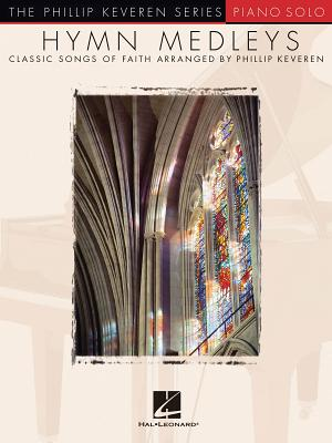 Hymn Medleys: Classic Songs of Faith - Keveren, Phillip