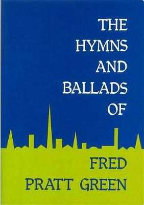 Hymns and Ballads - Green, Fred Pratt, and Braley, Bernard (Volume editor)