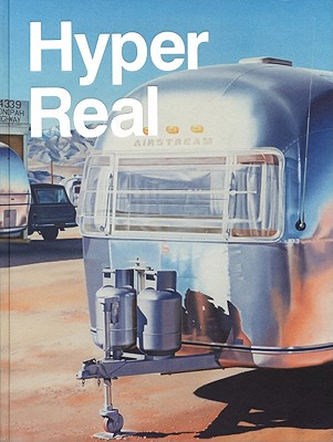 Hyper Real: The Passion of the Real in Painting and Photography - Franzen, Brigitte, and Neuburger, Susanne