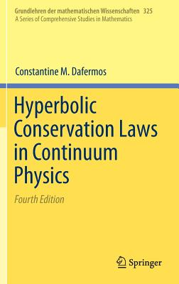 Hyperbolic Conservation Laws in Continuum Physics - Dafermos, Constantine M.