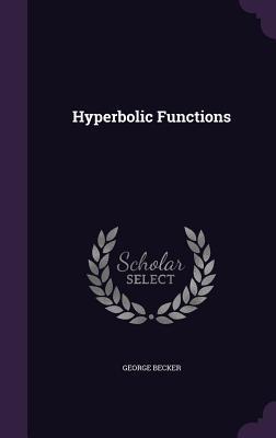 Hyperbolic Functions - Becker, George