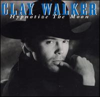 Hypnotize the Moon - Clay Walker
