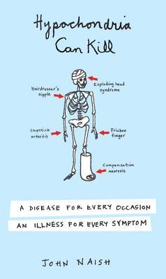 Hypochondria Can Kill - Naish, John