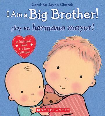 I Am a Big Brother! / Ísoy Un Hermano Mayor! (Bilingual) -