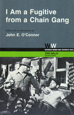 I Am a Fugitive from a Chain Gang - O'Connor, John E (Editor), and Balio, Tino (Editor)