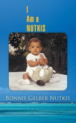 I Am a Nutkis - Nutkis, Bonnie Gelber