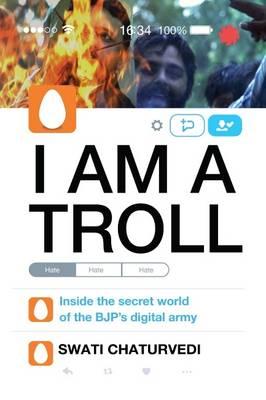 I am a Troll - CHATURVEDI, SWATI
