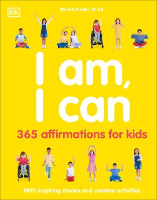I Am, I Can: 365 Affirmations for Kids - DK