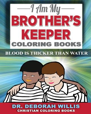 I Am My Brother's Keeper: Blood Is Thicker Than Water - Willis, Deborah