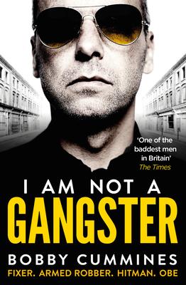 I Am Not A Gangster - Cummines, Bobby