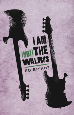 I Am (Not) the Walrus - Briant, Ed