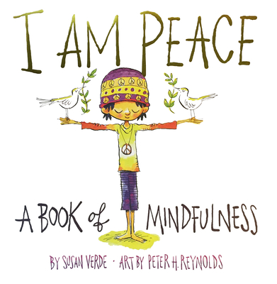 I Am Peace: A Book of Mindfulness - Verde, Susan
