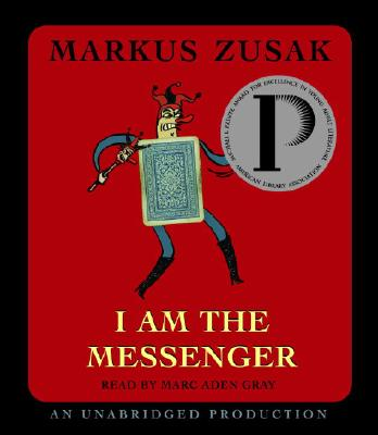 I Am the Messenger - Zusak, Markus, and Gray, Marc Aden (Read by)