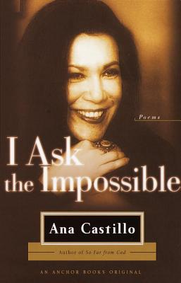 I Ask the Impossible - Castillo, Ana