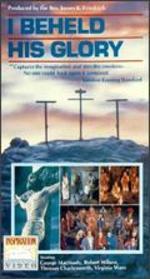 I Beheld His Glory -