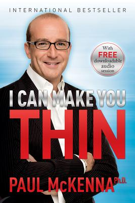I Can Make You Thin - McKenna, Paul, PH.D.