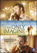I Can Only Imagine - Andrew Erwin; Jon Erwin