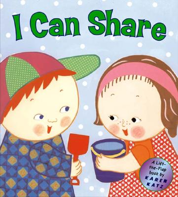 I Can Share: A Lift-The-Flap Book - Katz, Karen