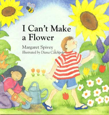 I Can't Make a Flower - Spivey, Margaret