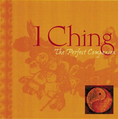 I Ching: The Perfect Companion - Melyan, Gary G, and Chu, Wen-Kuang