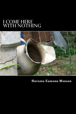 I Come Here with Nothing - Monson Sac, Huruma Eamonn