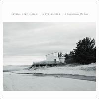I Concentrate on You - Elvira Nikolaisen/Mathias Eick