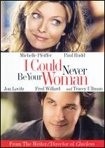 I Could Never Be Your Woman - Amy Heckerling