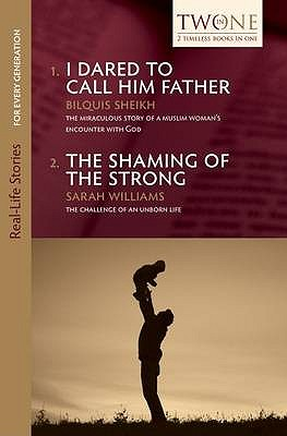 I Dared to Call Him Father and the Shaming of the Strong - Sheikh, Bilquis, and Williams, Sarah