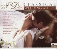 I Do: Classical Wedding Music - Aci Bertoncelj (piano); Adriano Jordao (piano); Andreas Reiner (violin); Bojan Gorisek (piano); Bratislava Chamber Orchestra;...
