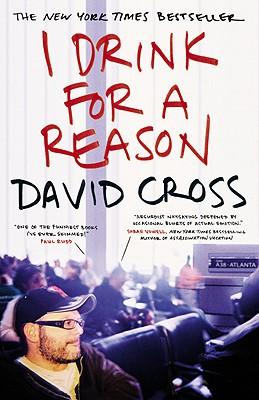 I Drink for a Reason - Cross, David