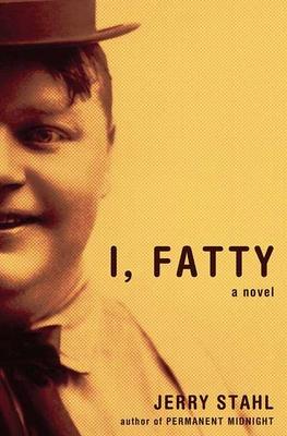 I, Fatty - Stahl, Jerry