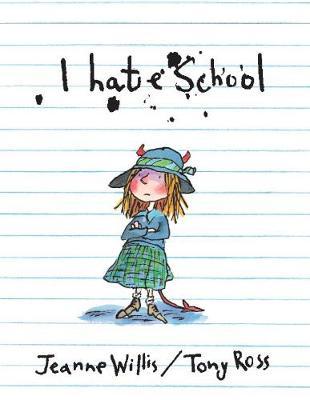 I Hate School - Willis, Jeanne