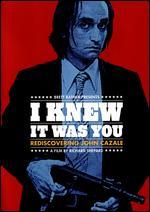 I Knew It Was You: Rediscovering John Cazale - Richard Shepard