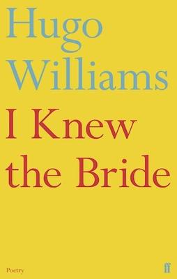 I Knew the Bride - Williams, Hugo