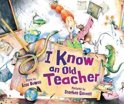 I Know an Old Teacher - Bowen, Anne