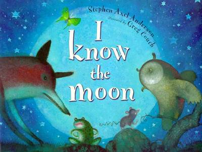I Know the Moon - Anderson, Stephen Axel
