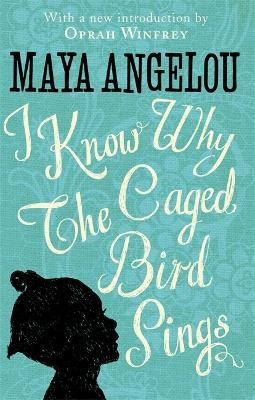 I Know Why The Caged Bird Sings - Angelou, Maya