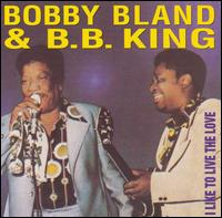 I Like to Live the Love - Bobby Blue Bland