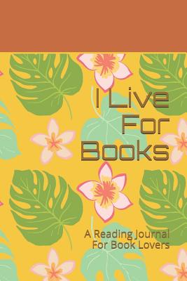 I Live For Books: A Reading Journal For Book Lovers - Paige Mark Press