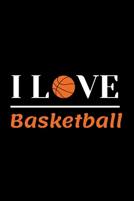 I Love Basketball. composition notebook Blank Lined Journal: Funny basketball Notebook, sports coach Journal Wide Ruled Paper College Lined Pages Book For Writing and Taking Notes, gift ideas for Girls, School College Students - Basketball Notebook, I Love