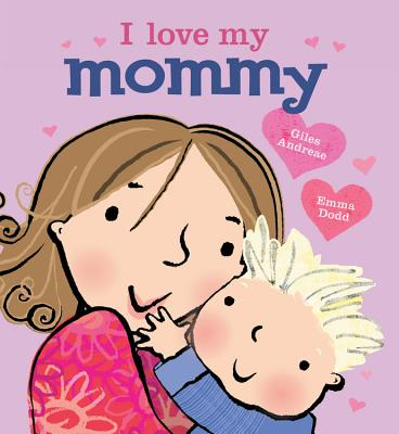I Love My Mommy - Andreae, Giles