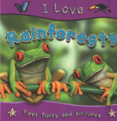 I Love Rainforests - Regan, Lisa