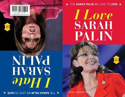 I Love Sarah Palin/I Hate Sarah Palin - Bernstein, Ross