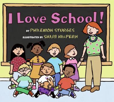 I Love School! - Sturges, Philemon