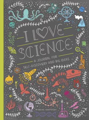 I Love Science - Ignotofsky, Rachel