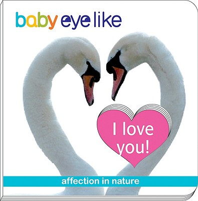 I Love You!: Affection in the Natural World - playBac Publishing (Creator)