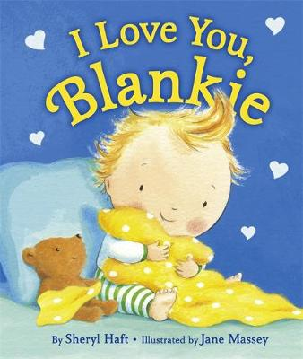 I Love You, Blankie - Haft, Sheryl