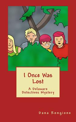 I Once Was Lost: A Delaware Detectives Mystery - Rongione, Dana