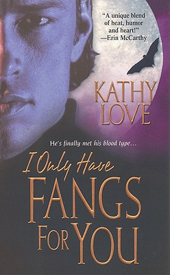 I Only Have Fangs for You - Love, Kathy